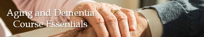 Aging and Dementia Course Essentials