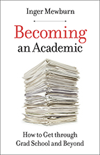 Book cover of Becoming an Academic: How to Get Through Grad School and Beyond