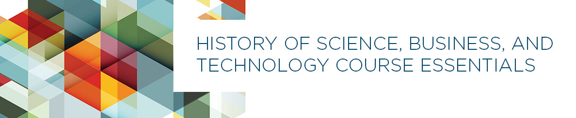 History of Science, Business, and Technology